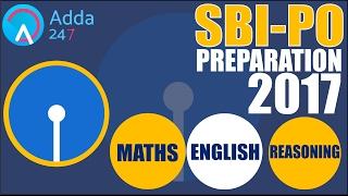 SBI PO 2017 PREPARATION - MATHS - ENGLISH - REASONING