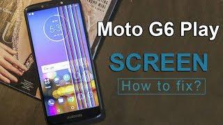 Moto G6 Play Screen Repair Guide