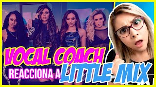 LITTLE MIX ¿ACAPELLA QUEENS? | VOCAL COACH REACCIONA | Gret Rocha