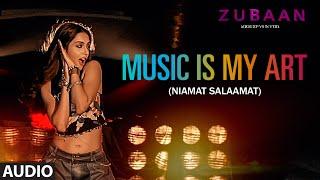 MUSIC IS MY ART (NIAMAT SALAAMAT) FULL AUDIO SONG | ZUBAAN | T-Series