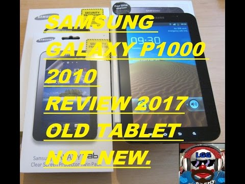 SAMSUNG GALAXY TAB P1000 (2010 )  REVIEW 2017