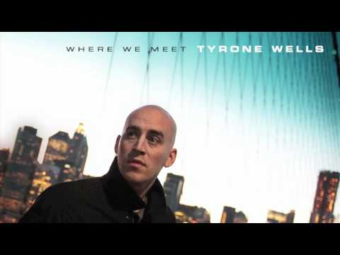 Tyrone Wells - Youre The One