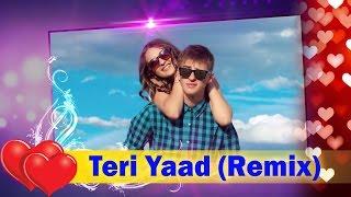 Hindi Romantic Song 2016 - Teri Yaad (Remix) by DJ Yawar || Aawaz - E - Arsh (Arsh The Band)
