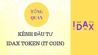 [IDAX - IT Việt Nam] Tổng quan IDAX TOKEN - IT coin, đầu tư coin sàn siêu hot 2019