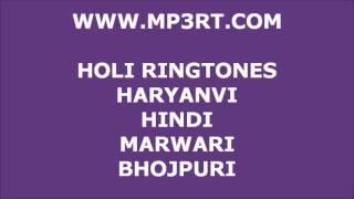 Holi MP3 Ringtones and Songs (2013).Marwari, Hindi, Haryanvi and Bhojpuri. Download Free Now!