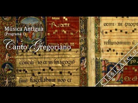 Música Antigua: Canto Gregoriano (Programa 1)