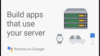 Create Your First Google Assistant App That Uses Your Server