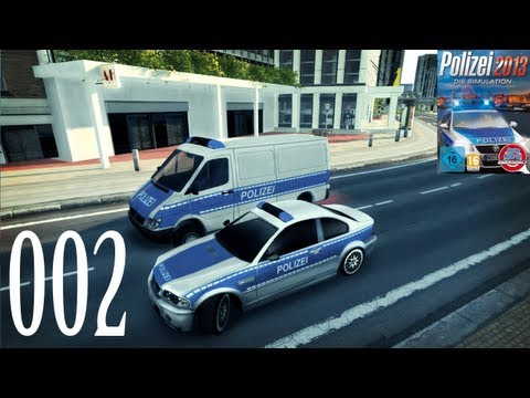 Let's Play Polizei 2013 - Die Simulation #002 [Deutsch/German] [Full-HD] Gameplay Walkthrough