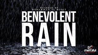 Benevolent Rain – Uplifting Nasheed by Muhammad al Muqit