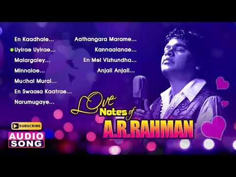 AR Rahman Love Songs | Tamil Movie Songs | Love Notes of AR Rahman | Audio Jukebox | Music Master