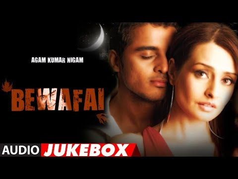 'bewafai' Album Full Audio Songs Jukebox - Agam Kumar Nigam Sad Songs video