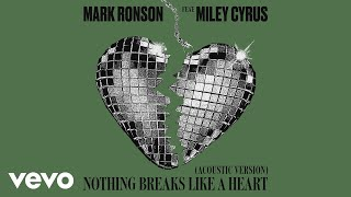 Mark Ronson Nothing Breaks Like A Heart Acoustic Version Audio Ft Miley Cyrus