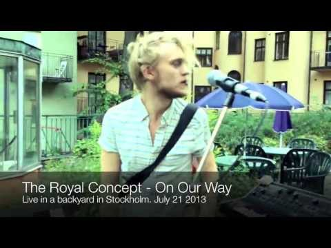 The Royal Concept - On Our Way (Live)