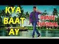 Kya Baat Ay - Harrdy Sandhu   Dance Tutorial By Nishant Nair   Dance FreaX