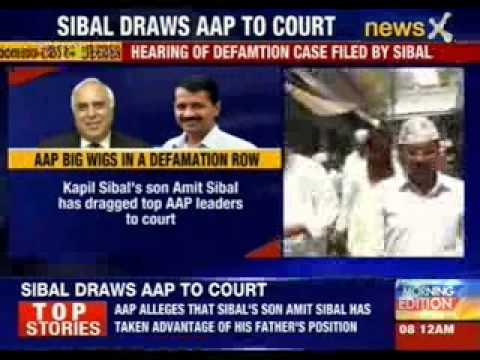 Kapil Sibal's son Amit Sibal has dragged top AAP leaders to court
