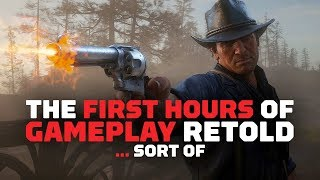 The First 4 Hours of Red Dead Redemption 2 Gameplay Retold... Sort Of (SPOILERS)