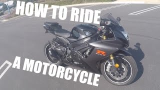 How to Ride A Motorcycle (Beginners)