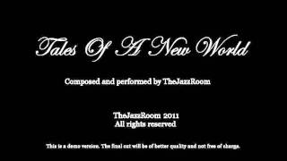Tales Of A New World - TheJazzRoom [DEMO]