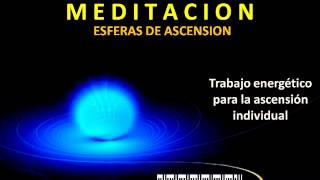 MEDITACION  GUIADA  ESFERAS  DE  ASCENSION