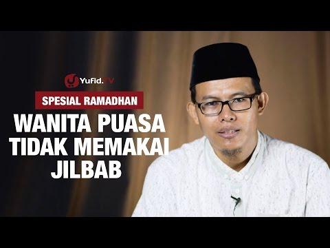 Kajian Ramadhan : Hukum Wanita Puasa Tidak Memakai Jilbab - Ustadz Muhammad Romelan, Lc.