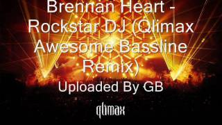 Brennan Heart - Rockstar DJ (Qlimax Awesome Bassline Remix)