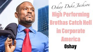 High Performing Brothas Catch Hell in Corporate America