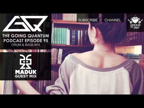 GQ Podcast - Drum & Bass Mix & Maduk Guest Mix [Ep.95]
