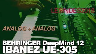 BEHRINGER DEEPMIND 12 // IBANEZ UE-305 VINTAGE ANALOG CHORUS