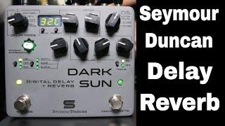 "Seymour Duncan Dark Sun Stereo Reverb/Delay pedal ""Quick Listen"" demo video by Shawn Tubbs."
