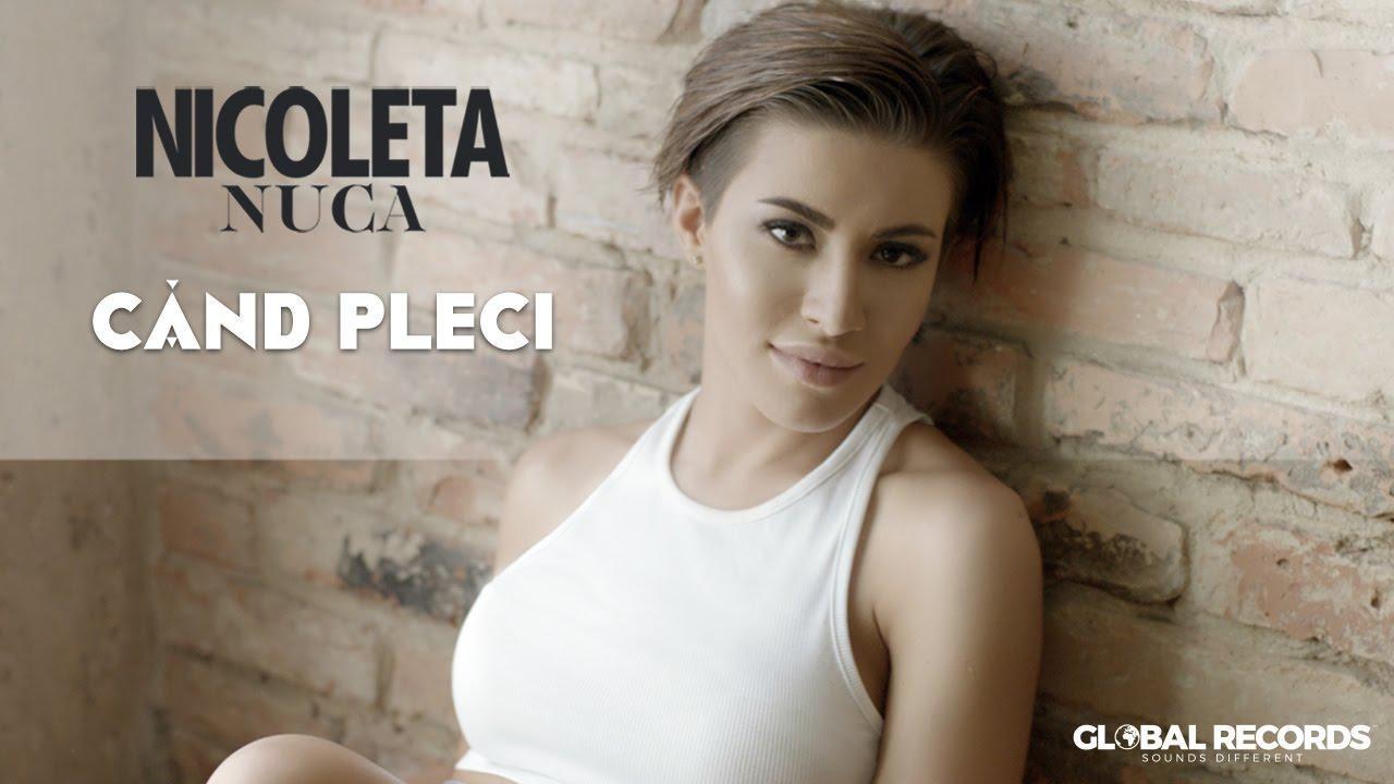 Nicoleta Nuca - Cand Pleci | Videoclip Oficial