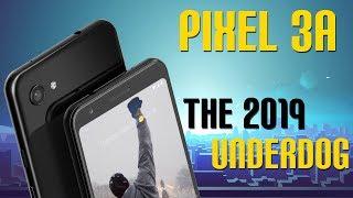 Pixel 3A - The 2019 Underdog