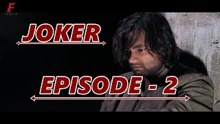 JOKER EPISODE - 2 - (WEB-SERIES) - FATEFLIX