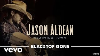 Download Lagu Jason Aldean - Blacktop Gone (Official Audio) Gratis STAFABAND