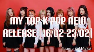 MY TOP K-POP NEW RELEASE [16/02-23/02]