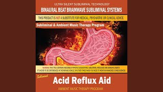 Acid Reflux Aid - Subliminal & Ambient Music Therapy 10