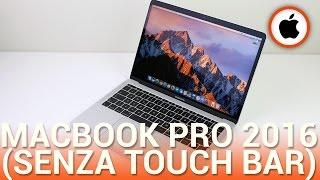 Apple MacBook Pro 13 (2016) senza Touch Bar, recensione in italiano