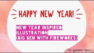 🎁 HAPPY NEW YEAR! | New year Inspired illustration | Big Ben With Fireworks 🎁
