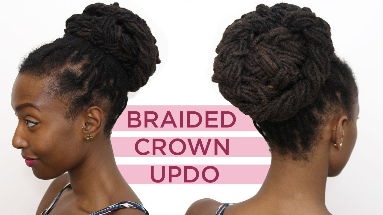 Loc Hairstyle Tutorial Braided Crown Up Do Youtube