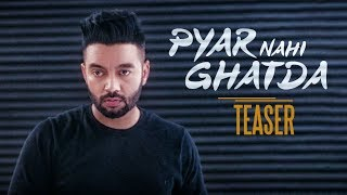 Song Teaser ► Pyar Nahi Ghatda: Sippy Gill | Full Song Releasing on 25 October