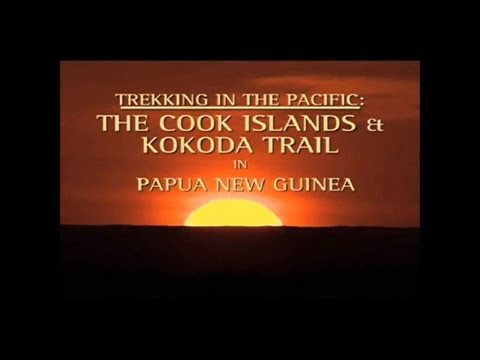 Globe Trekker Special - Trekking in the Pacific: Kokoda Trail, PNG
