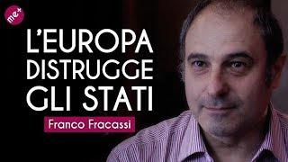 L'Europa distrugge gli stati con i trattati commerciali, e il governo dice ok. Franco Fracassi