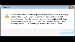 How to Enable Remote Connection to SQL Server is a Solution for Error:40