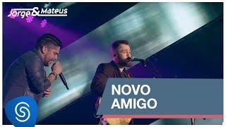 Jorge & Mateus - Novo Amigo (Como Sempre Feito Nunca) [Vídeo Oficial]