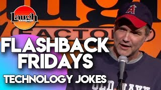 Flashback Fridays | Technology Jokes | Laugh Factory Stand Up Comedy