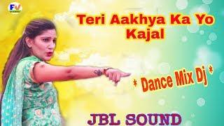 Teri Aakhya Ka Yo Kajal Dj Remix Song - Sapna Dj Mix Song - Latest Dj Song ( JBL SOUND) .