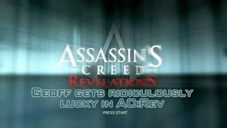 Geoff gets ridiculously lucky in Assassin's Creed_ Revelations