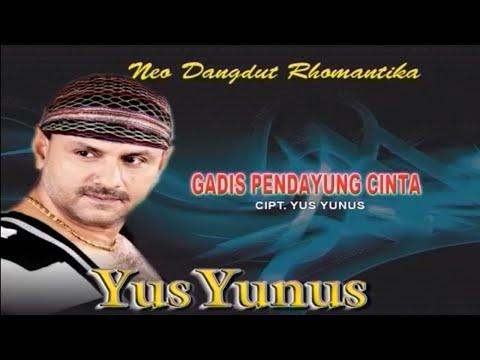 Yus Yunus - GADIS PENDAYUNG CINTA