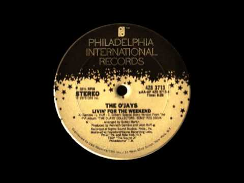 The O'Jays - Livin' For The Weekend (Philadelphia Intern. Records 1975)