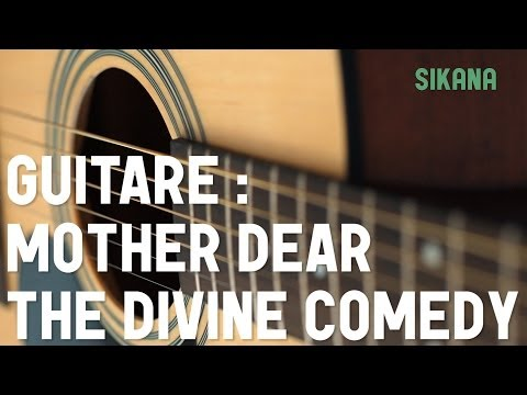 Cours guitare : jouer Mother Dear de The Divine Comedy