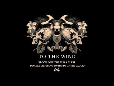 To The Wind Hands Of The Clock